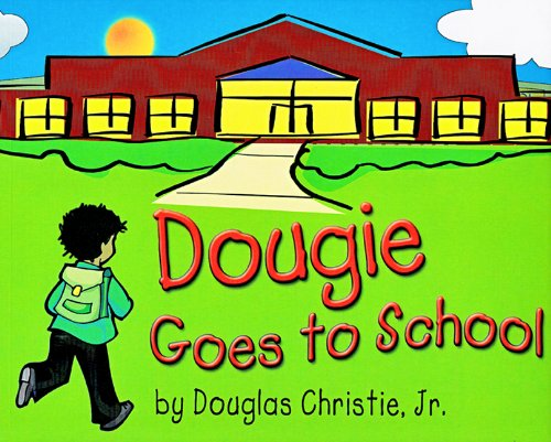 9780979482779: Dougie goes to School (Dougie's Life)