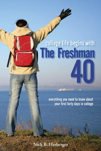 9780979483202: College Life begins with The Freshman 40: everything you need to know about your first 40 days in college