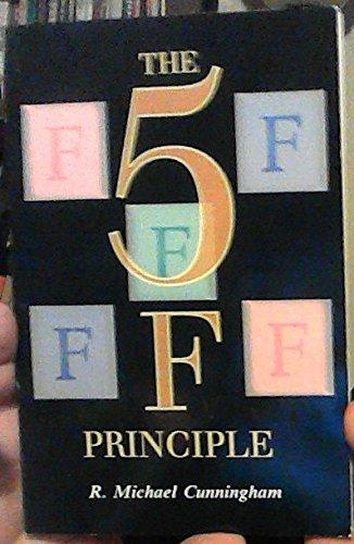 The 5 F Principle: R. Michael Cunningham
