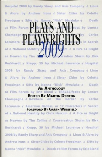 Plays and Playwrights 2009 (0979485223) by Martin Denton; editor; Randy Sharp & Axis Company; Andrew Irons; Colette Freedman; Nanna Nick Mwaluko; Eric Bland; Lenora Champagne; Carlos...