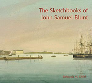 Sketchbooks of John Samuel Blunt: Deborah M. Child