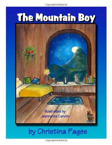 Mountain Boy (Nature Children): Christina Pages; Illustrator-Jeannette