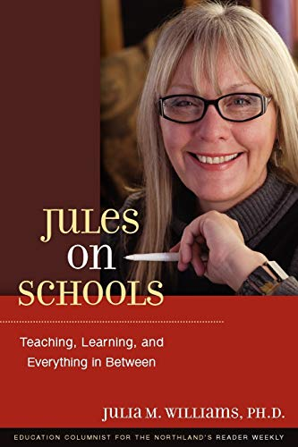 Jules on Schools: Teaching, Learning, and Everything in Between {by the} Edication Columnist for ...