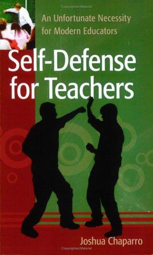 9780979489204: Self-Defense for Teachers: An Unfortunate Necessity for Modern Educators