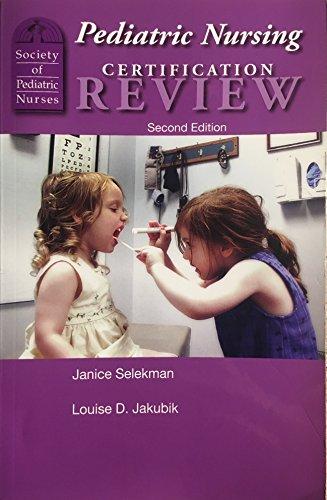 Pediatric Nursing Certification Review: Selekman, Janice