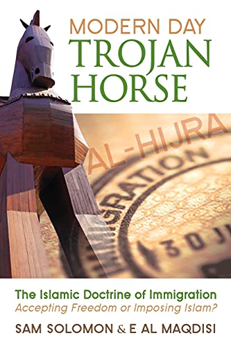 9780979492952: Modern Day Trojan Horse: The Islamic Doctrine of Immigration, Accepting Freedom or Imposing Islam?