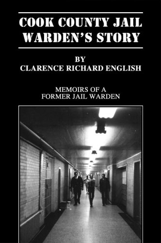 Cook County Jail Warden's Story: English, Clarence Richard