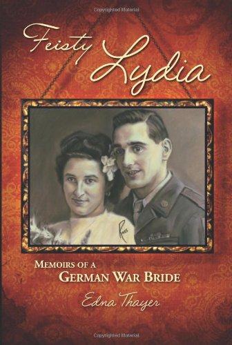 9780979494086: Feisty Lydia, Memoirs of a German War Bride