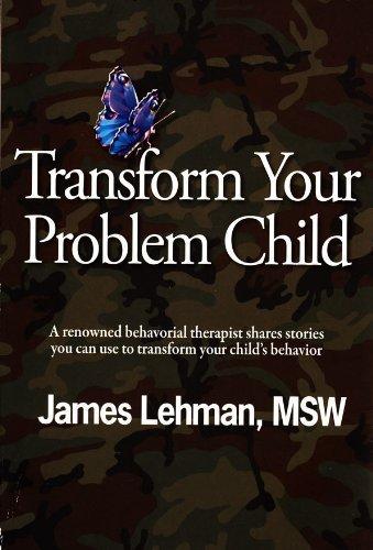 Transform Your Problem Child: James Lehman