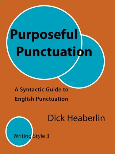 9780979496431: Purposeful Punctuation: A Syntactic Guide to English Punctuation: Writing Style 3
