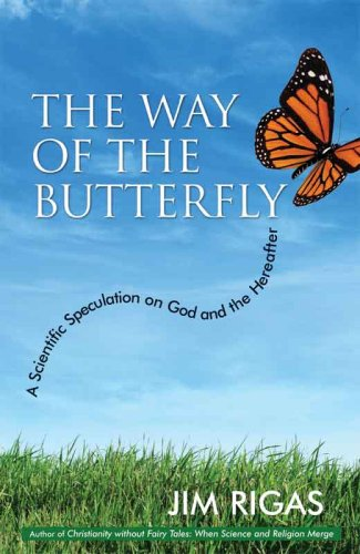 9780979496912: The Way of the Butterfly: A Scientific Speculation on God and the Hereafter