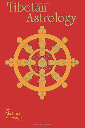 Tibetan Astrology: The Astrology And Geomancy Of Tibet (097949706X) by Michael Erlewine