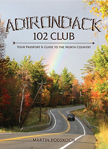 Adirondack 102 Club: Your Passport to the North Country: Martin Podskoch
