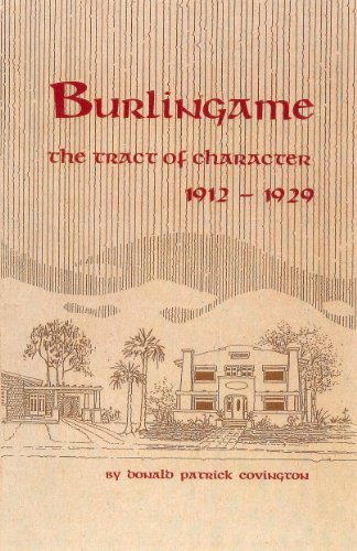 9780979500527: Burlingame: The Tract of Character, 1912-1929