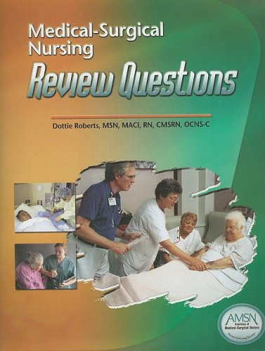 Medical-Surgical Nursing Review Questions: Roberts, Dottie