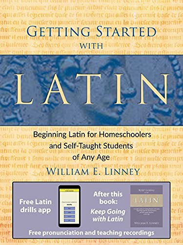 9780979505102: Getting Started with Latin: Beginning Latin for Homeschoolers and Self-Taught Students of Any Age (English and Latin Edition)
