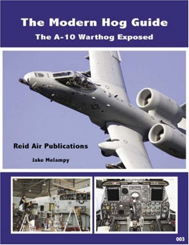 9780979506420: The Modern Hog Guide: The A-10 Warthog Exposed