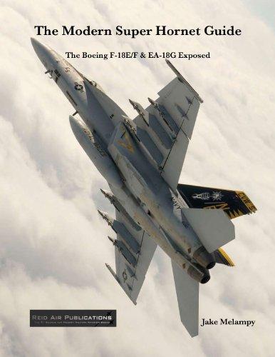 9780979506475: The Modern Super Hornet Guide: The Boeing F-18E/F & EA-18G Exposed
