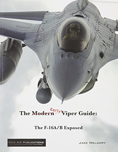 The Early Viper Guide (F-16): Jake Melampy