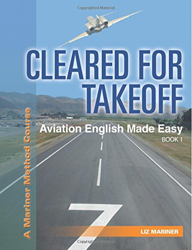 9780979506857: CLEARED FOR TAKEOFF Aviation English Made Easy, Book 1 (Mariner Method)