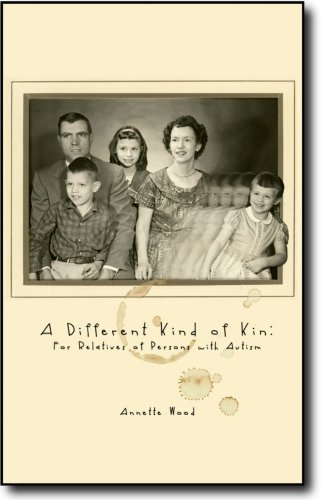 9780979510601: A Different Kind of Kin: For Relatives of Persons with Autism