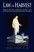 9780979512100: The Law Of The Harvest: Pratical Principles of Effective Missionary Work