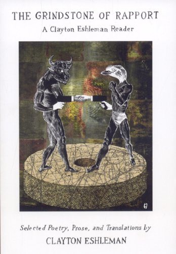 9780979513770: Grindstone of Rapport: A Clayton Eshleman Reader (Black Widow Press Modern Poetry)