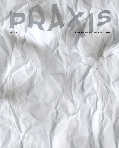 9780979515941: Praxis: Journal of Writing + Building, Issue 14: True Stories