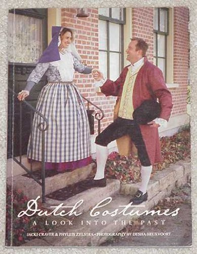 Dutch Costumes: A Look Into the Past: Zylstra, Jacki Craver & Phyllis