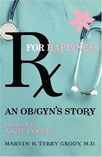 Rx for Happiness: An OB/GYN's Story: Marvin H. Terry