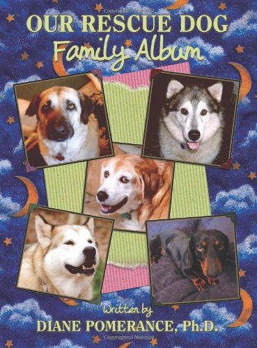 Our Rescue Dog Family Album: Diane Pomerance