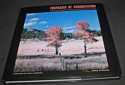 Portraits of Preservation. Protected Lands and Ranches of Colorado's Front Range. SIGNED: ...