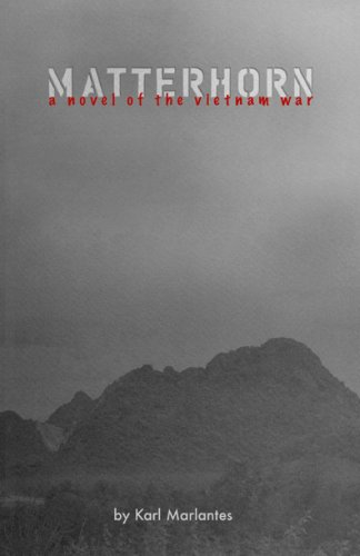 MATTERHORN: A Novel of the Vietnam War [SIGNED True First Ed.]: Marlantes, Karl