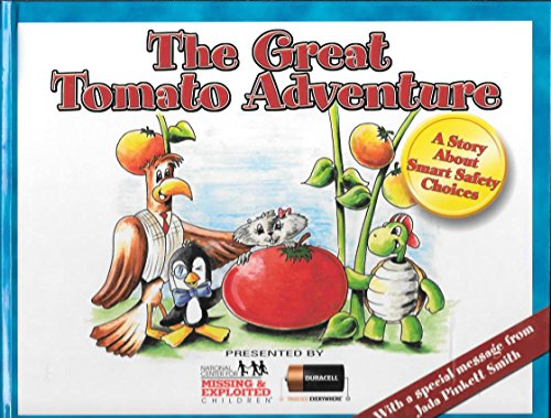 Great Tomato Adventure : A Story about Smart Safety Choices