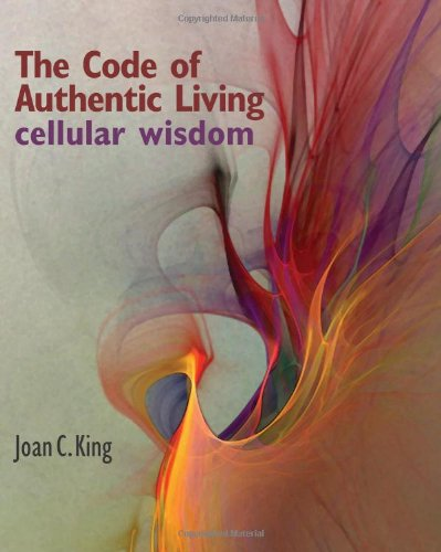 9780979531590: The Code of Authentic Living: Cellular Wisdom