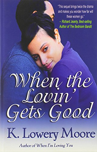9780979533334: When the Lovin' Gets Good