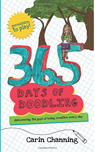 9780979535604: 365 Days of Doodling: Discovering the Joys of Being Creative Every Day