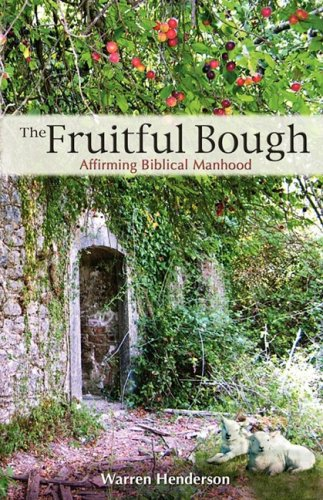 9780979538742: The Fruitful Bough: Affirming Biblical Manhood