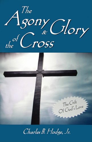 9780979539060: The Agony and the Glory of The Cross