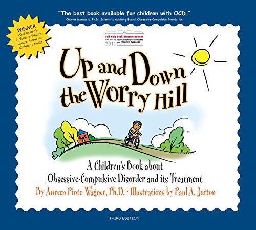 9780979539251: Up and Down the Worry Hill: A Children's Book About Obsessive-Compulsive Disorder and Its Treatment