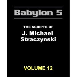 9780979539312: Babylon 5: The Scripts of J. Michael Straczynski, Vol. 12