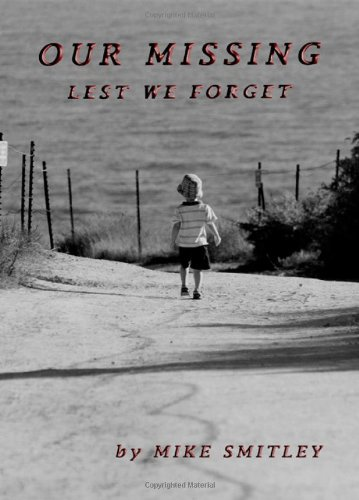 9780979539442: Our Missing: Lest We Forget