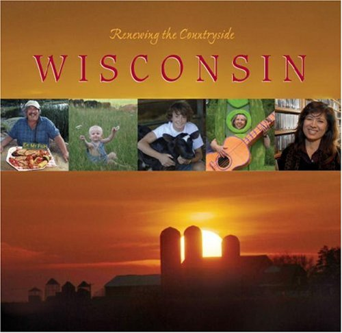 Wisconsin: Stories of Sustainable Living, Working and Playing (Hardback)