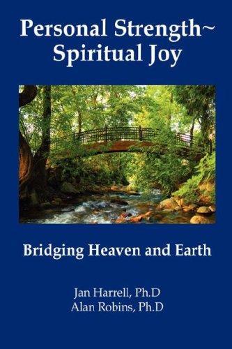 9780979548109: Personal Strength ~ Spiritual Joy: Bridging Heaven and Earth