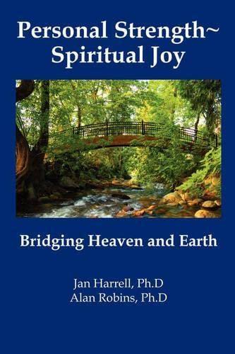 9780979548116: Personal Strength ~ Spiritual Joy: Bridging Heaven and Earth
