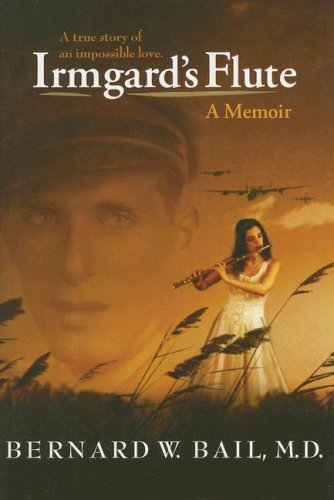 9780979548505: Irmgard's Flute: A Memoir: A True Story of an Impossible Love