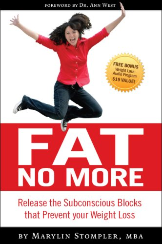 Fat No More, Release the Subconscious Blocks: Marylin Stompler, MBA