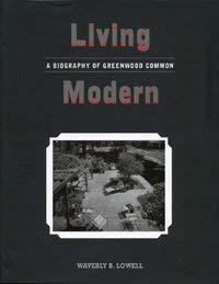 Living Modern : A Biography of Greenwood: Waverly B. Lowell;