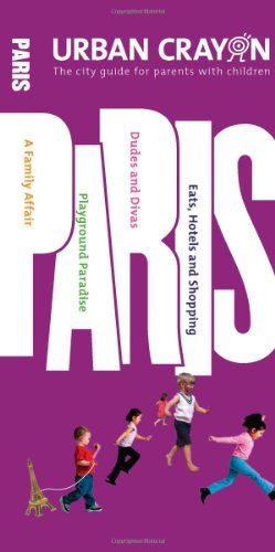 Urban Crayon Paris: The City Guide for: Becker, Sheridan, Narisetti