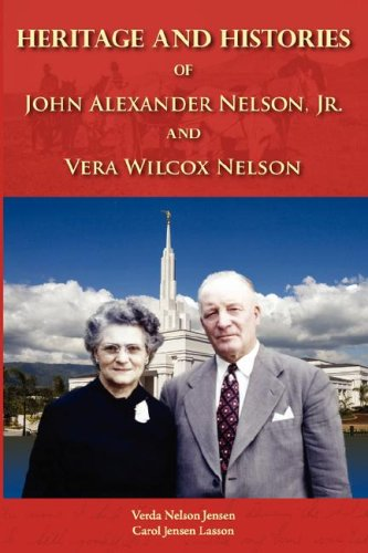 9780979553714: Heritage and Histories of John Alexander Nelson and Vera Wilcox Nelson